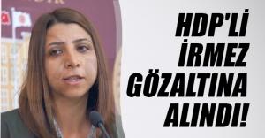 HDP Milletvekili Aycan İrmez gözaltına alındı! Şırnak İkizce Tank Taburu'na götürüldü...