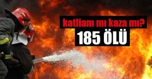 Katliam mı kaza mı? 185 ölü!