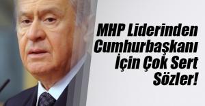 """MHP Lideri Devlet Bahçeli'den Cumhurbaşkanı Erdoğan'a sert sözler! """"Amerika ne düşünüyorsa..."""""""