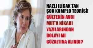 Nazlı Ilıcak Gültekin Avcı'nın Mut'a nikahı yazılarından dolayı gözaltına alındığını söyledi