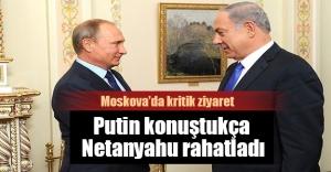 Netanyahu'nun manidar Moskova ziyareti!