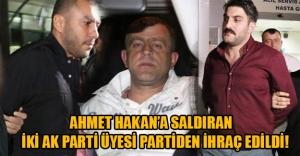 Ahmet Hakan'a saldıran 2 AK Partili partiden ihraç edildi!