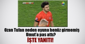 Ozan Tufan oyuna girmemiş oyuncuya neden pas attı? Tufan maçtan önce Bülent'i mi dinledi?