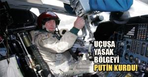 Putin Surriye'de uçuşa yasak bölge kurdu!