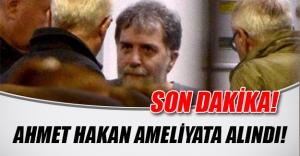 Saldırıya uğrayan Hürriyet Gazetesi yazarı Ahmet Hakan ameliyata alındı!