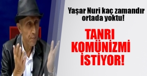 Yaşar Nuri komünizme övgüler yağdırdı!