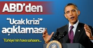 ABD'den uçak krizi açıklaması! Obama değerlendirmede bulundu!