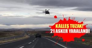 Diyarbakır'da hain tuzak! 21 asker yaralandı..