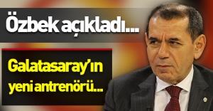 G.Saray Başkanı Özbek açıkladı! ''Galatasaray'ın yeni antrenörü...''