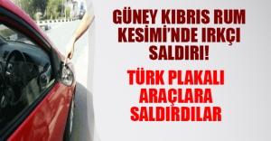 Güney Kıbrıs Rum kesiminde ırkçı saldırı! Türk plakalı araçlara saldırdılar