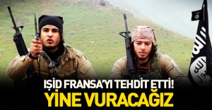IŞİD Fransa'yı tehdit etti: Tekrar vuracağız