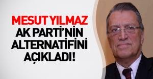 Mesut Yılmaz sessizliğini bozdu! İşte Yılmaz'ın AK Parti'ye alternatif olarak gördüğü parti