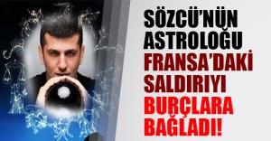 Sözcü'nün astroloğu: Fransa terazi burcunda patlamalar normal