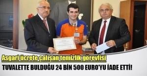 Tuvalette 24 bin 500 euroyu bulan temizlik görevlisi parayı teslim etti!
