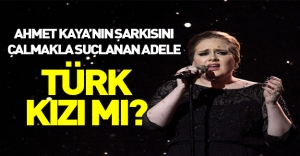 Ahmet Kaya'dan şarkı araklamakla suçlanan Adele Türk kızı mı?