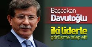 Başbakan Davutoğlu iki liderle görüşme talep etti! Liderlerden gelecek yanıt bekleniyor!