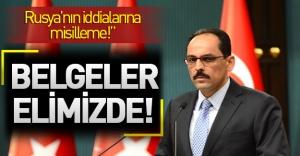 Cumhurbaşkanlığı Sözcüsü İbrahim Kalın: DAEŞ'ten kim petrol alıyor belgeleriyle elimizde