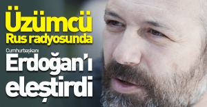 Levent Üzümcü Rus radyosunda Cumhurbaşkanı Erdoğan'ı eleştirdi!