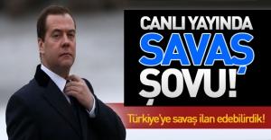 Medvedev: Türkiye'ye savaş ilan edebilirdik