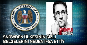 Snowden'ın ülkesinin gizli belgelerini neden sızdırdığına dair 5 komplo teorisi