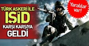 Türk askeri ve Işid karşı karşıya mı geldi?
