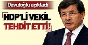 Davutoğlu açıkladı: HDP'li vekil tehdit etti