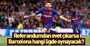 Barcelona başka ligde oynayabilir