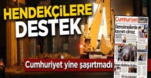 Cumhuriyet'ten hendeklere destek!