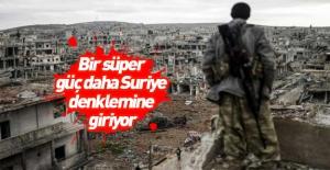 Bir süper güç daha Suriye denklemine...