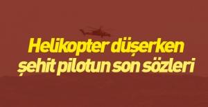 Düşen helikopterin şehit pilotunun...