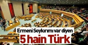 Ermeni Soykırımı var diyen 5 Türk...