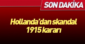 Hollanda'dan skandal...