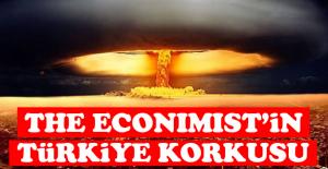 The Economist#039;in Türkiye korkusu